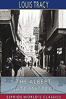 The Albert Gate Mystery (Esprios Classics)