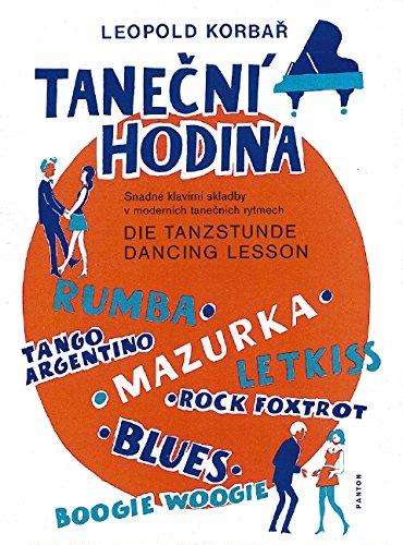 Die Tanzstunde: Leichte Klavierstücke in modernen Tanzrhythmen. Klavier.