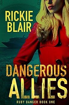 Dangerous Allies (The Ruby Danger Series Book 1) by [Rickie Blair]