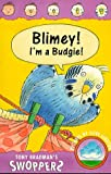 Swoppers: Blimey! I'm a Budgie (Swoppers)