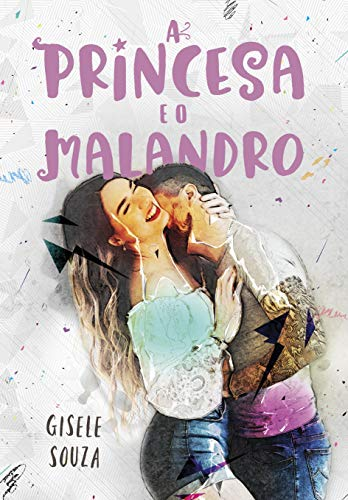 A Princesa e o Malandro (Aparências 3)