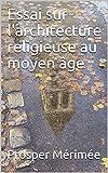 Essai sur l'architecture religieuse au moyen âge