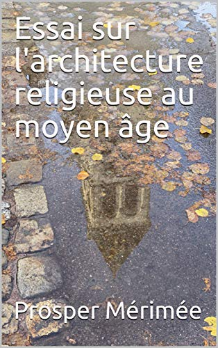 Essai sur l\'architecture religieuse au moyen âge (French Edition)