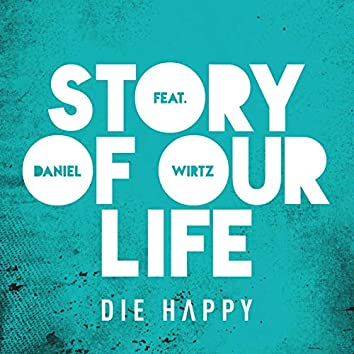 Story of Our Life (feat. Daniel Wirtz)