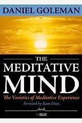 The Meditative Mind: The Varieties of Meditative Experience Kindle Edition