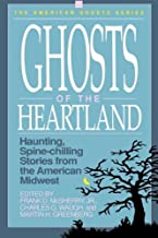 Ghosts of the Heartland: Haunting, Spine-Chilling Stories from the American Midwest