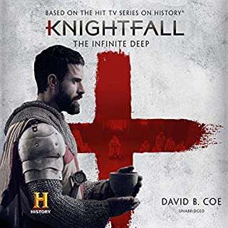 Knightfall: The Infinite Deep     The Knightfall Series, Book 1              By:                                                                                                                                 David B. Coe                               Narrated by:                                                                                                                                 James Langton                      Length: 9 hrs and 34 mins     1 rating     Overall 4.0