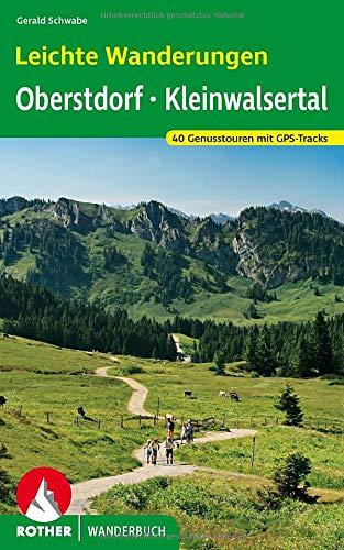 Leichte Wanderungen Oberstdorf - Kleinwalsertal: 40 Genusstouren mit GPS-Tracks (Rother Wanderbuch)