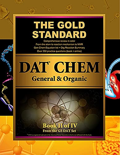 Gold Standard Dat General And Organic Chemistry Dental Admission Test Gs Dat