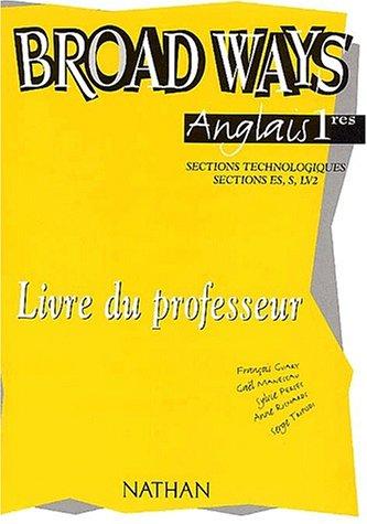 Broad Ways : Anglais, 1ère, Bac STT (Manuel du professeur)
