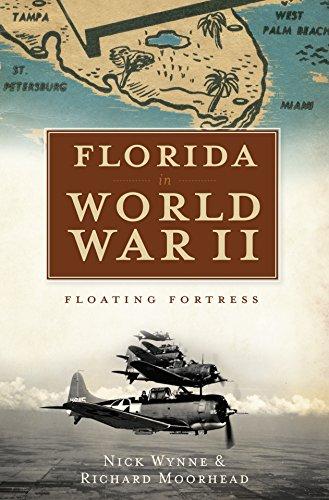 Florida in World War II: Floating Fortress (English Edition)