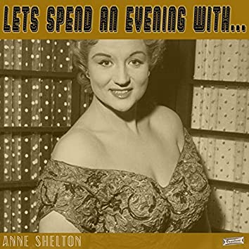 Let's Spend an Evening with Anne Shelton