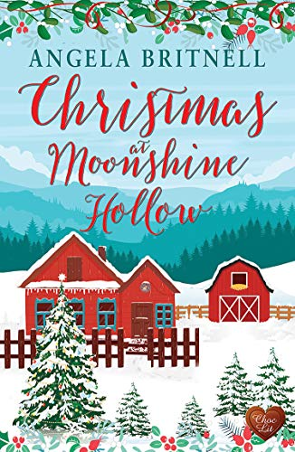 Christmas at Moonshine Hollow: A wonderful festive, feel-good romance and the perfect Christmas treat. by [Angela Britnell]