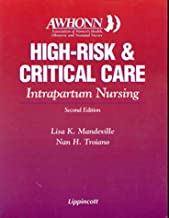 AWHONN's High Risk and Critical Care Intrapartum Nursing