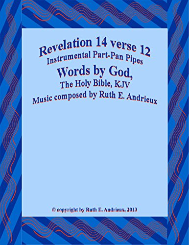 Revelation 14 verse 12, Instrumental Part-Pan Pipes: Here is the Patience of the Saints (English Edition)