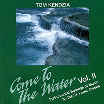 Come to the Water - Instrumental Setting of Music by the St. Louis Jesuits, Vol. 2