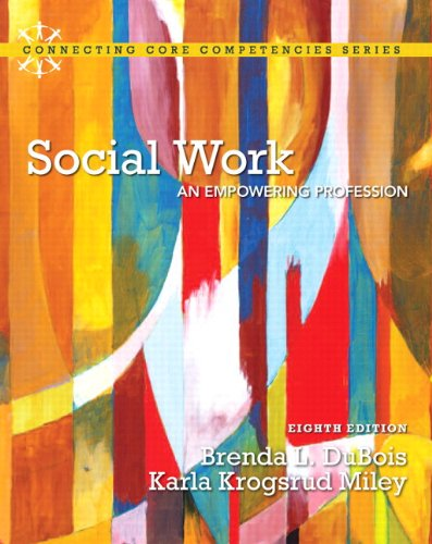 Social Work: An Empowering Profession Plus MyLab Search with eText -- Access Card Package (8th Edition) (Connecting Core