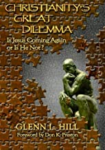 Christianity's Great Dilemma: Is Jesus Coming Again or Is He Not?