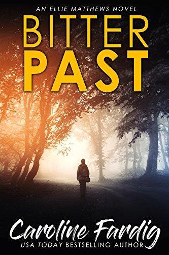 Bitter Past (Ellie Matthews Novels Book 1) by [Caroline Fardig]