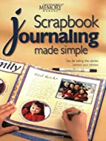 Scrapbook Journaling Made Simple: Tips for Telling the Stories Behind Your Photos (Memory makers)