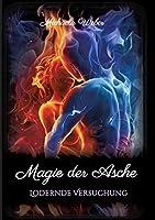 Magie der Asche: Lodernde Versuchung