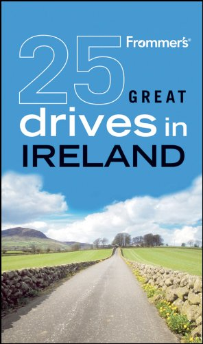 Frommer's 25 Great Drives in Ireland (Best Loved Driving Tours)