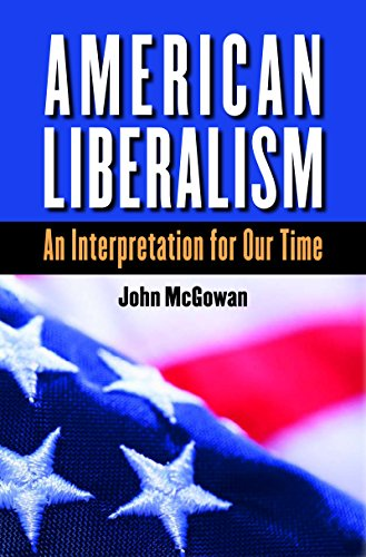 American Liberalism: An Interpretation for Our Time (H. Eugene and Lillian Youngs Lehman Series)