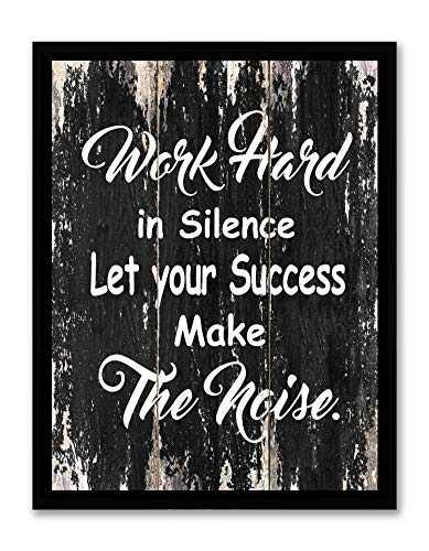 Work Hard in Silence Let Your Success Make The Noise - Framed - Motivational Quote Canvas Print Home Decor Wall Art, Black Frame, Real Wood, Black-2, 14x18