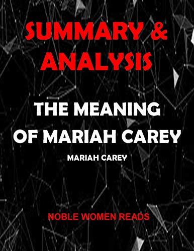 SUMMARY & ANALYSIS: The Meaning Of Mariah Carey