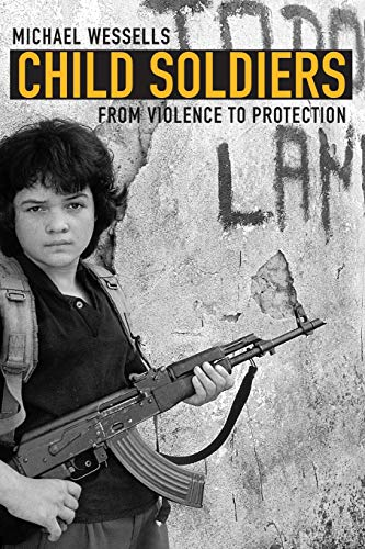 Child Soldiers: From Violence to Protection