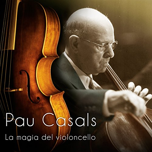 Pau Casals     La Magia del Violoncello [The Magic of the Violoncello]              By:                                                                                                                                 Online Studio Productions                               Narrated by:                                                                                                                                 uncredited                      Length: 37 mins     Not rated yet     Overall 0.0