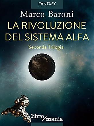 La rivoluzione del Sistema Alfa: Seconda Trilogia
