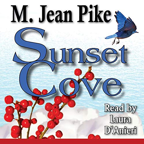 Sunset Cove Audiobook By M. Jean Pike cover art