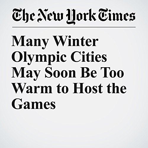 Many Winter Olympic Cities May Soon Be Too Warm to Host the Games copertina