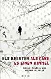 Els Beerten: Als gäbe es einen Himmel