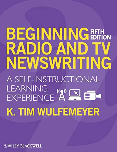 Compare Textbook Prices for Beginning Radio and TV Newswriting: A Self-Instructional Learning Experience 5 Edition ISBN 9781405160421 by Wulfemeyer, K. Tim
