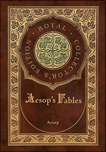 Aesop's Fables (Royal Collector's Edition) (Case Laminate Hardcover with Jacket)