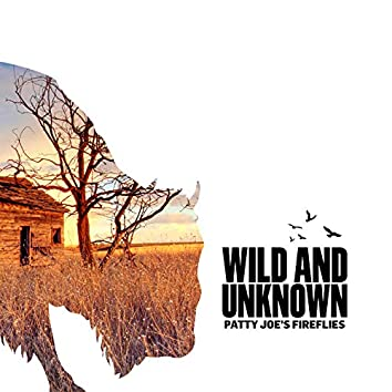Wild and Unknown