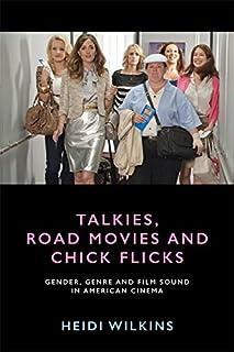 Talkies, Road Movies and Chick Flicks: Gender, Genre and Film Sound in American Cinema