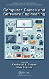 Computer Games and Software Engineering (Chapman & Hall/CRC Innovations in Software Engineering and Software Development Series Book 9) (English Edition)
