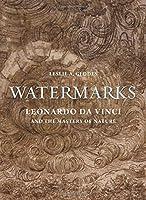Watermarks: Leonardo Da Vinci and the Mastery of Nature