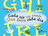G-L Cada nit un conte Una lletra cada dia (Catalá - A PARTIR DE 3 ANYS - LLIBRES DIDÀCTICS - Cada nit un conte)
