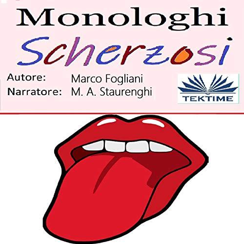 Monologhi Scherzosi [Joke Monologues] Audiobook By Marco Fogliani cover art