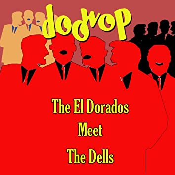 The El Dorados Meet the Dells Doo Wop