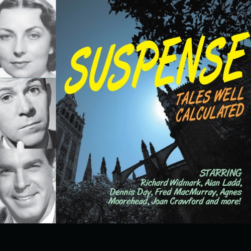 Suspense     Tales Well Calculated              De :                                                                                                                                 Blake Edwards,                                                                                        Antony Ellis,                                                                                        E. Jack Neuman,                   and others                          Lu par :                                                                                                                                 Dana Andrews,                                                                                        Richard Widmark,                                                                                        Joseph Cotten,                   and others                 Durée : 9 h et 52 min     Pas de notations     Global 0,0