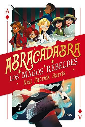 Abracadabra 01. Los magos rebeldes. (FICCIÓN KIDS)