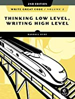 Write Great Code, Volume 2, 2nd Edition: Thinking Low-Level, Writing High-Level Front Cover