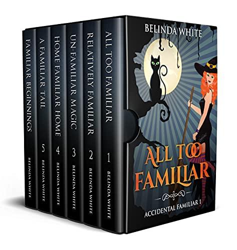 Accidental Familiar Complete Box Set: Books 1 - 5 Plus Prequel by [Belinda White]