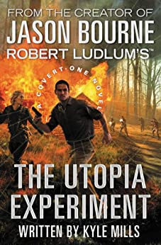 Robert Ludlum's (TM) The Utopia Experiment (A Covert-One novel Book 10) by [Kyle Mills]