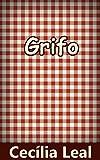 Grifo (Portuguese Edition)